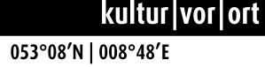 Kultur vor Ort - 053°08'N | 008°48'E
